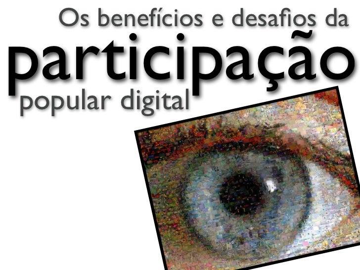 Os benefícios e desafios daparticipaçãopopular digital