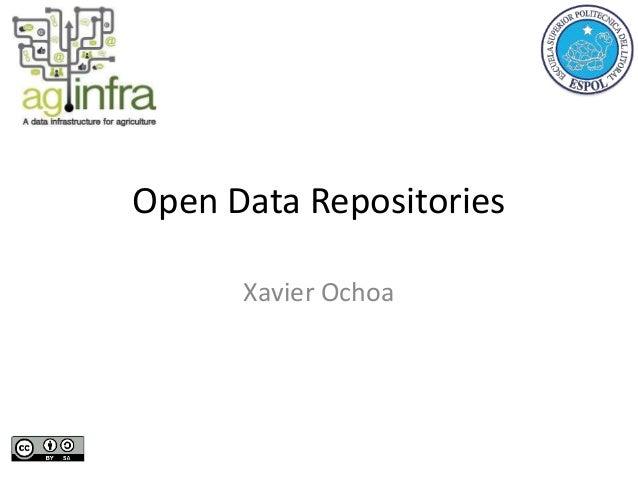 Open Data Repositories Xavier Ochoa