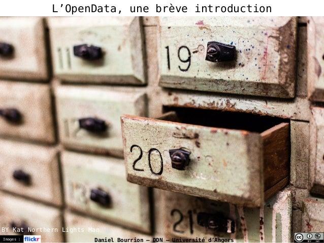 Images : Daniel Bourrion – DDN – Université d'Angers L'OpenData, une brève introduction BY Kat Northern Lights Man