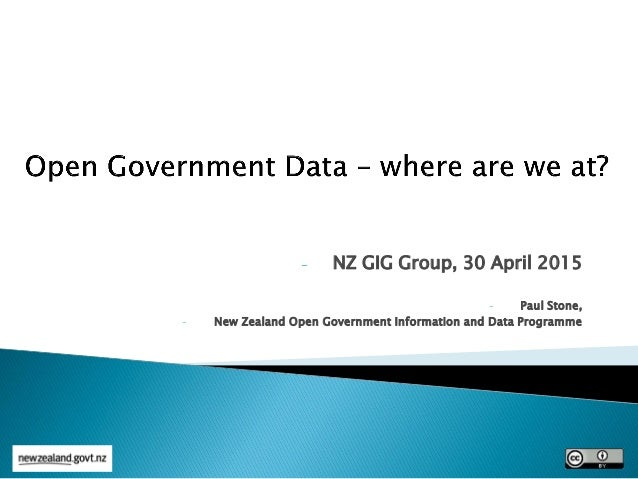 - NZ GIG Group, 30 April 2015 - Paul Stone, - New Zealand Open Government Information and Data Programme