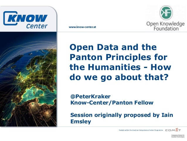 funded within the Austrian Competence Center Programme www.know-center.at Open Data and the Panton Principles for the Huma...