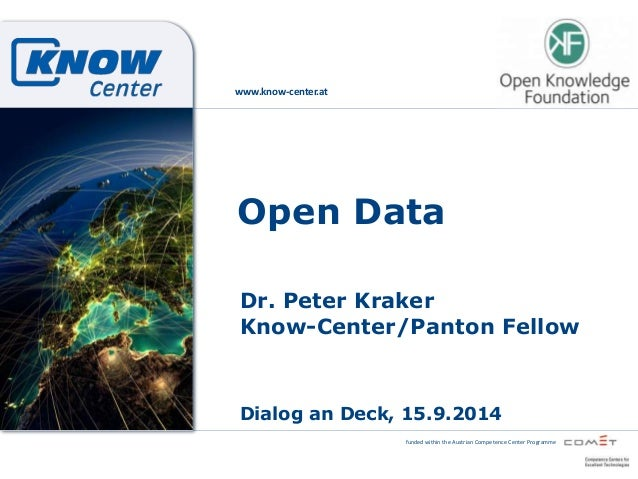 funded within the Austrian Competence Center Programme  www.know-center.at  Open Data  Dr. Peter Kraker  Know-Center/Panto...