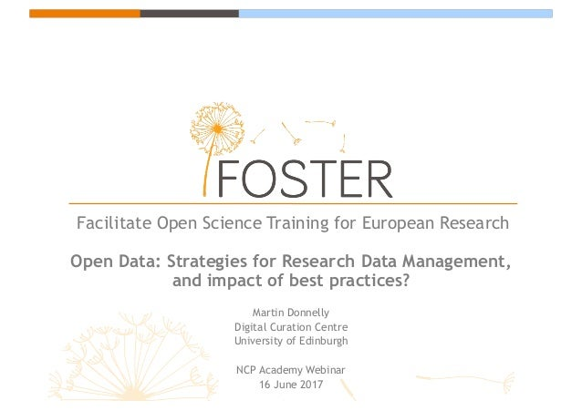Facilitate Open Science Training for European Research Open Data: Strategies for Research Data Management, and impact of b...