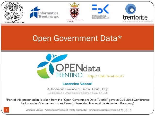 Open Government Data*  http://dati.trentino.it/ Lorenzino Vaccari Autonomous Province of Trento, Trento, Italy lorenzino.v...