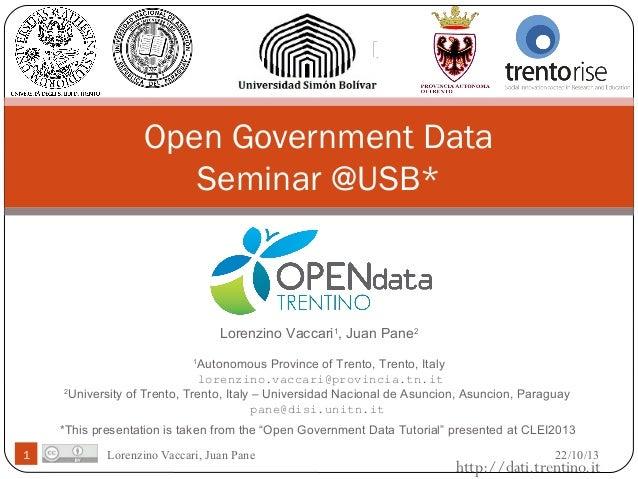 Open Government Data Seminar @USB*  Lorenzino Vaccari1, Juan Pane2 Autonomous Province of Trento, Trento, Italy lorenzino....