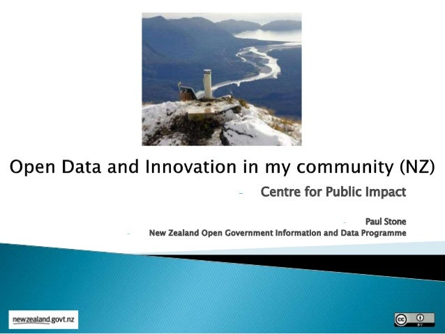 - Centre for Public Impact - Paul Stone - New Zealand Open Government Information and Data Programme