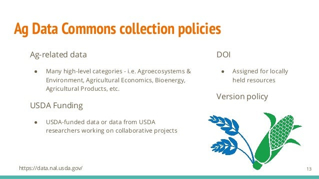 Ag Data Commons collection policies Ag-related data ● Many high-level categories - i.e. Agroecosystems & Environment, Agri...