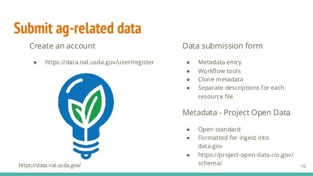 Submit ag-related data Create an account ● https://data.nal.usda.gov/user/register Data submission form ● Metadata entry ●...