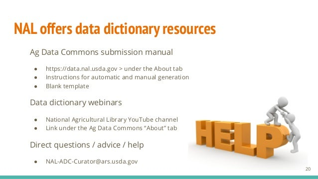 NAL offers data dictionary resources Ag Data Commons submission manual ● https://data.nal.usda.gov > under the About tab ●...