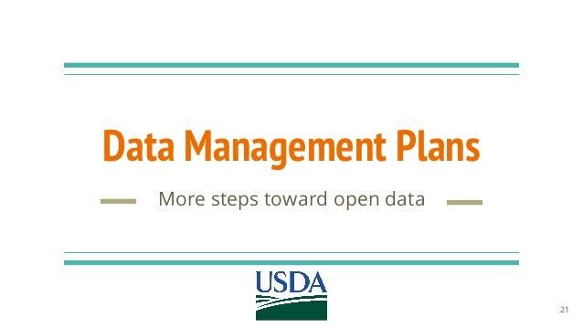 Data Management Plans More steps toward open data 21