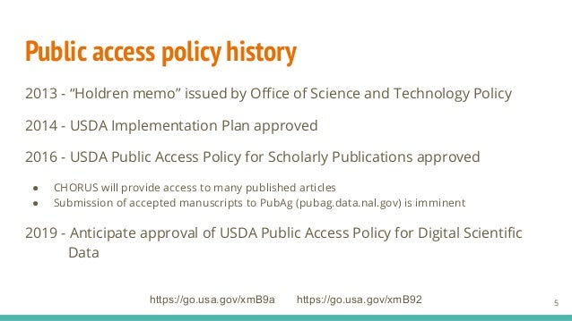 """Public access policy history 2013 - """"Holdren memo"""" issued by Office of Science and Technology Policy 2014 - USDA Implementat..."""