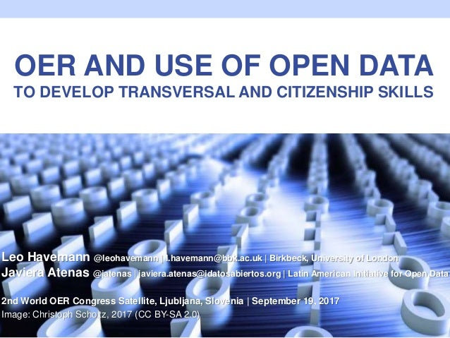 OER AND USE OF OPEN DATA TO DEVELOP TRANSVERSAL AND CITIZENSHIP SKILLS Leo Havemann @leohavemann | l.havemann@bbk.ac.uk | ...