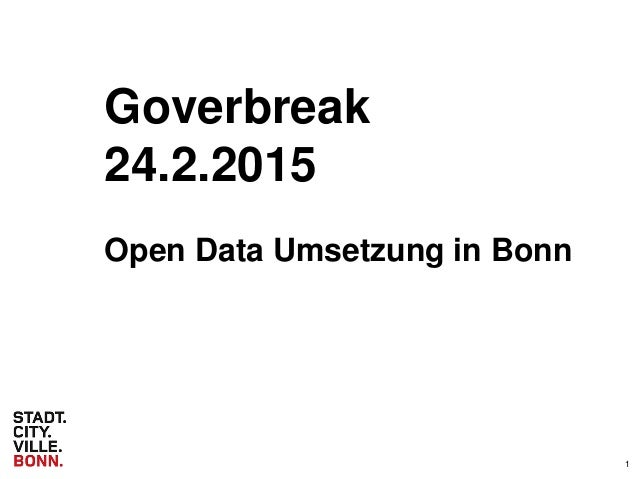 1 Goverbreak 24.2.2015 Open Data Umsetzung in Bonn
