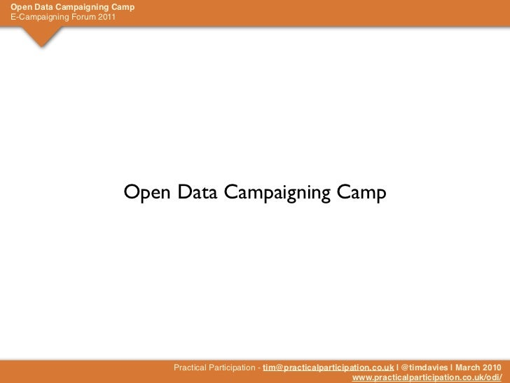 Open Data Campaigning CampE-Campaigning Forum 2011                       Open Data Campaigning Camp                       ...