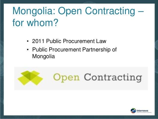Mongolia: Open Contracting – for whom? • 2011 Public Procurement Law • Public Procurement Partnership of Mongolia
