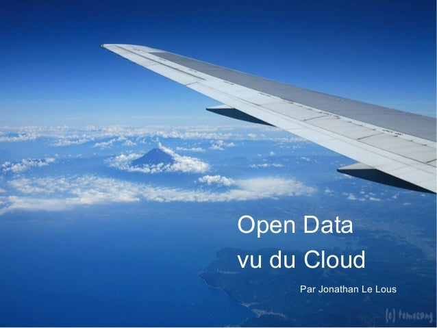 Open Data vu du Cloud Par Jonathan Le Lous
