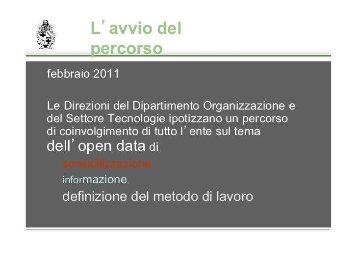 L avvio del        percorsofebbraio 2011Le Direzioni del Dipartimento Organizzazione edel Settore Tecnologie ipotizzano un...