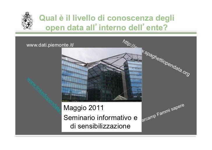Qual è il livello di conoscenza degli      open data all interno dell ente?www.dati.piemonte.it/                Maggio 201...