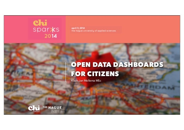 OPEN DATA DASHBOARDS FOR CITIZENS Klaas Jan Mollema MSc