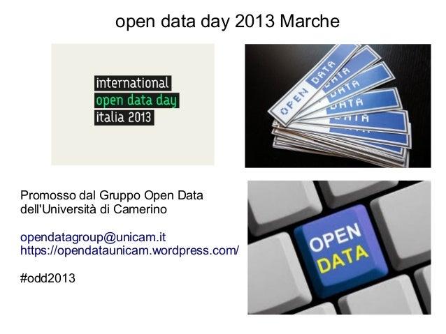 open data day 2013 MarchePromosso dal Gruppo Open DatadellUniversità di Camerinoopendatagroup@unicam.ithttps://opendatauni...
