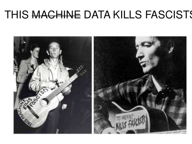 THIS MACHINE DATA KILLS FASCISTS