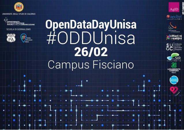 OpenDataDayUnisa #ODDUnisa 26/02 Campus Fisciano conilpatrocinio