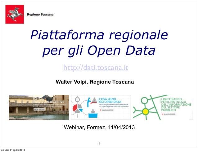 Piattaforma regionale                           per gli Open Data                              http://dati.toscana.it     ...