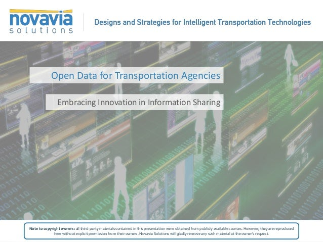 Open Data for Transportation Agencies                Embracing Innovation in Information SharingNote to copyright owners: ...