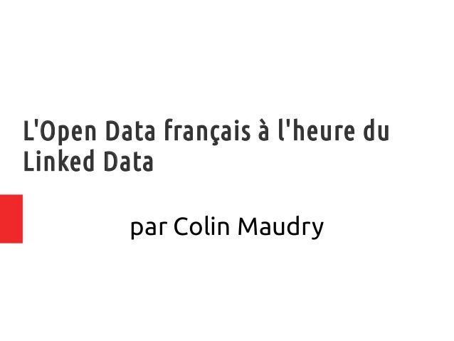 L'Open Data français à l'heure du Linked Data par Colin Maudry