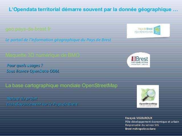 geo.pays-de-brest.fr Le portail de l'information géographique du Pays de Brest Maquette 3D numérique de BMO Pour quels usa...
