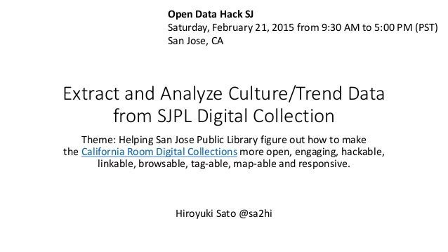 Extract and Analyze Culture/Trend Data from SJPL Digital Collection Theme: Helping San Jose Public Library figure out how ...