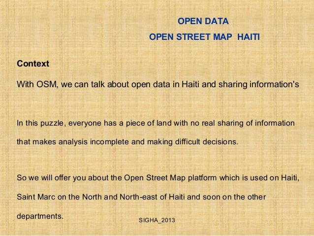OPEN DATAOPEN STREET MAP HAITIContextWith OSM, we can talk about open data in Haiti and sharing informationsIn this puzzle...