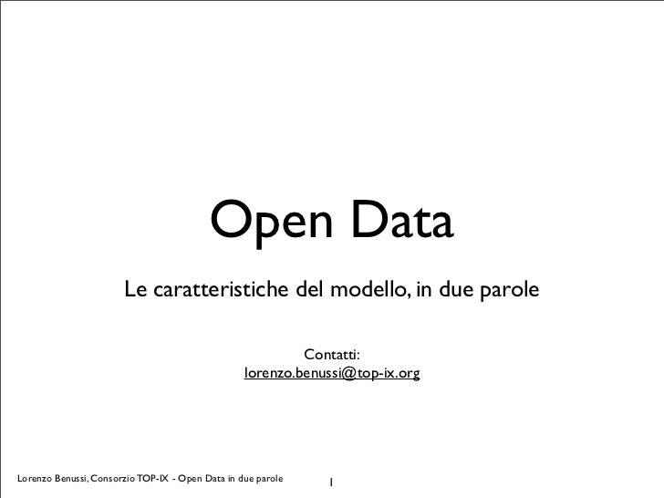 Open Data                       Le caratteristiche del modello, in due parole                                             ...