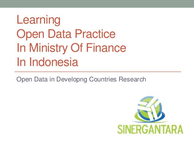 LearningOpen Data PracticeIn Ministry Of FinanceIn IndonesiaOpen Data in Developng Countries Research