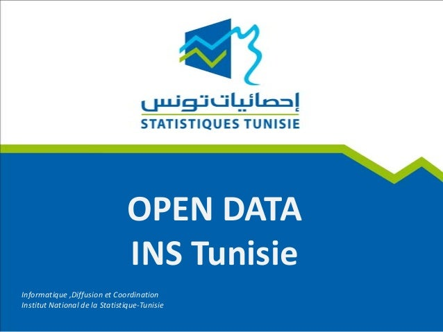 OPEN DATA INS Tunisie Informatique ,Diffusion et Coordination Institut National de la Statistique-Tunisie