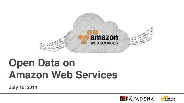 Open Data on Amazon Web Services July 15, 2014