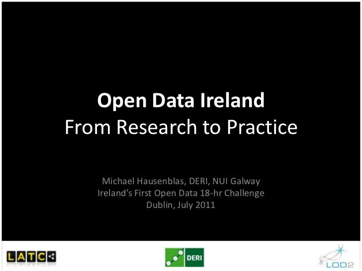 Open Data IrelandFrom Research to Practice<br />Michael Hausenblas, DERI, NUI GalwayIreland's First Open Data 18-hr Challe...