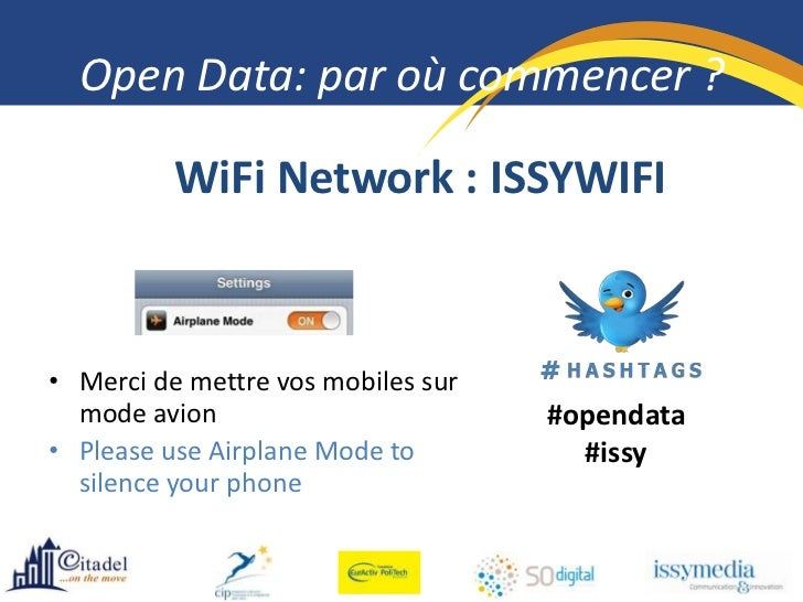 Open Data: par où commencer ?          WiFi Network : ISSYWIFI• Merci de mettre vos mobiles sur  mode avion               ...