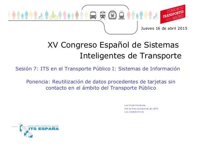 1 Movilidad sostenible (1) XV Congreso Español de Sistemas Inteligentes de Transporte Ponencia: Reutilización de datos pro...