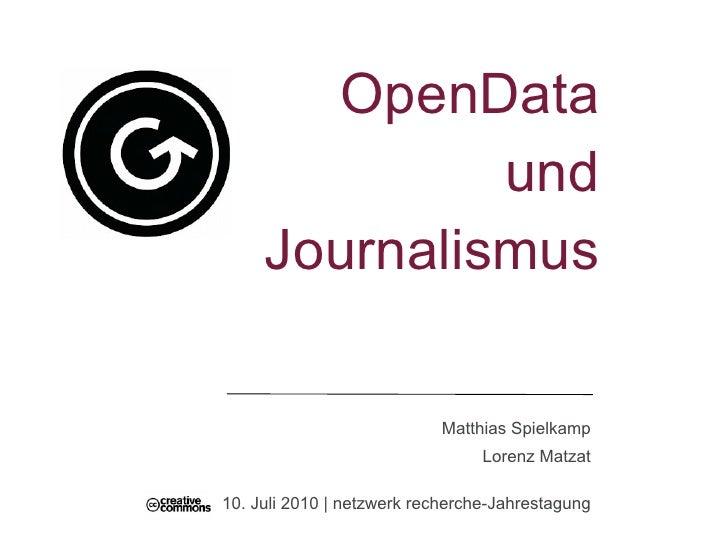 OpenData               und      Journalismus                              Matthias Spielkamp                              ...