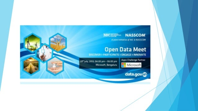 Agenda 04:00 pm – 04:30 pm Overview of Data Portal India by NIC 04:30 pm – 05:30 pm Detail presentation on Open Government...
