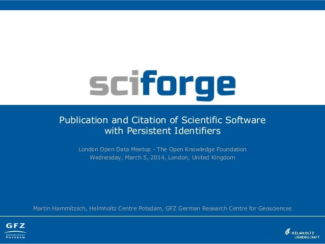 Publication and Citation of Scientific Software with Persistent Identifiers London Open Data Meetup - The Open Knowledge F...