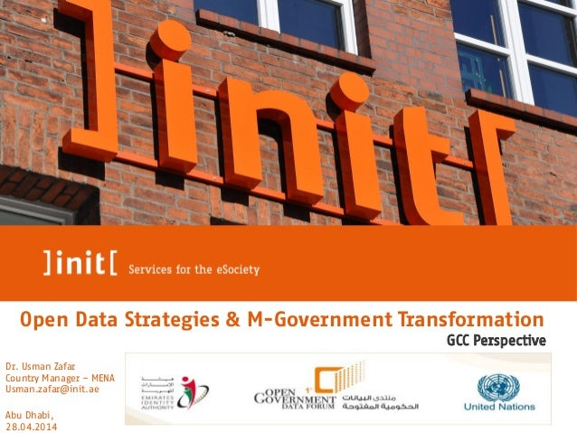 Open Data Strategies & M-Government Transformation Open Data Strategies & M-Government Transformation GCC Perspective Dr. ...