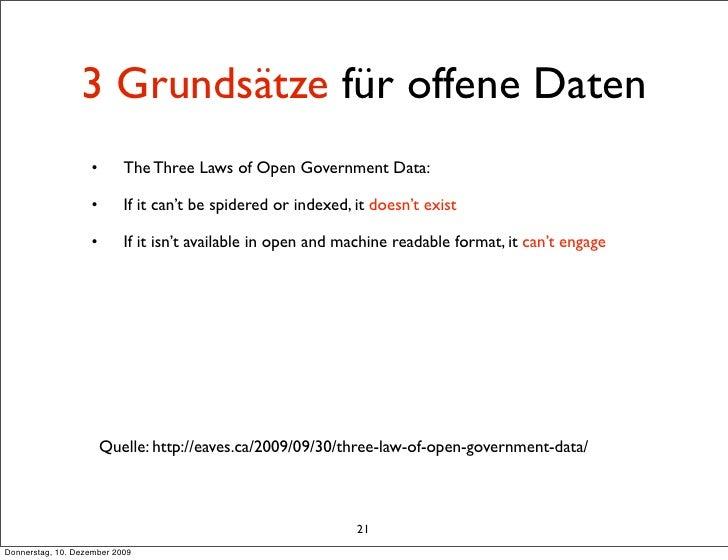 3 Grundsätze für offene Daten                    •       The Three Laws of Open Government Data:                     •    ...