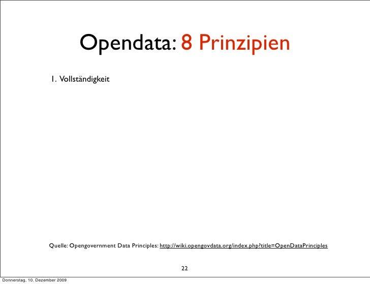 Opendata: 8 Prinzipien                      1. Vollständigkeit                          Quelle: Opengovernment Data Princi...