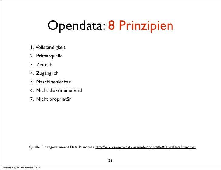 Opendata: 8 Prinzipien                      1. Vollständigkeit                      2. Primärquelle                      3...