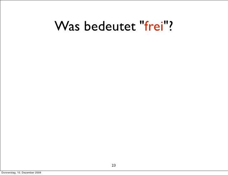 "Was bedeutet ""frei""?                                              23 Donnerstag, 10. Dezember 2009"