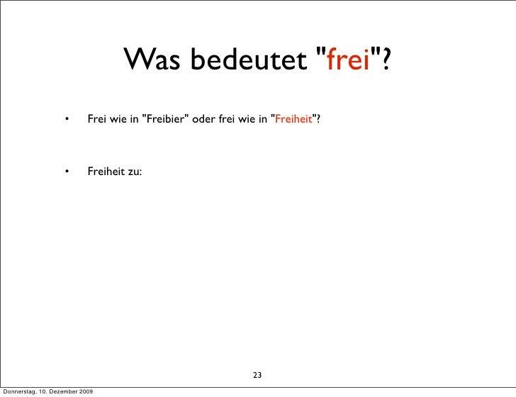 """Was bedeutet """"frei""""?                    •       Frei wie in """"Freibier"""" oder frei wie in """"Freiheit""""?                       ..."""