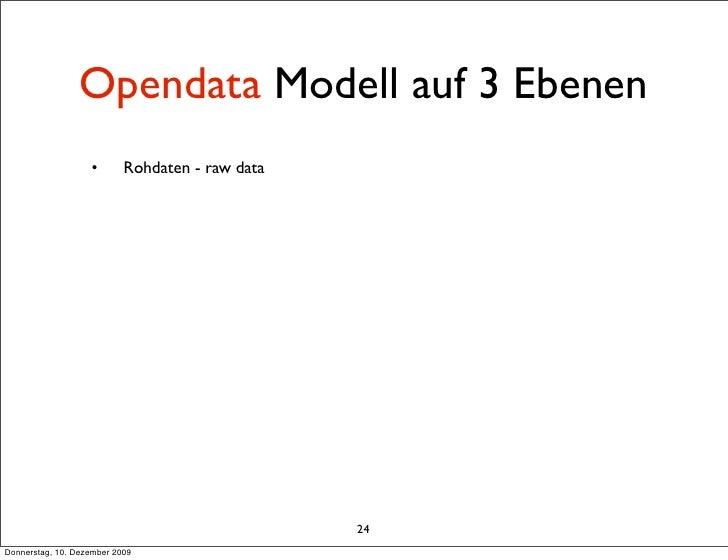Opendata Modell auf 3 Ebenen                    •       Rohdaten - raw data                                               ...