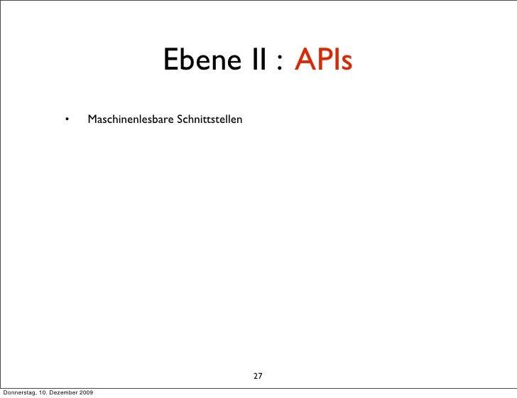 Ebene II : APIs                    •       Maschinenlesbare Schnittstellen                                                ...